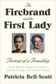 The firebrand and the First Lady : portrait of a friendship : Pauli Murray, Eleanor Roosevelt, and the struggle for social justice