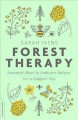 Forest therapy : seasonal ways to embrace nature for a happier you