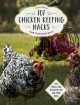 101 chicken keeping hacks from Fresh Eggs Daily : tips, tricks, and ideas for you and your hens