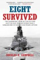 Eight survived : the harrowing story of the USS Flier and the only downed World War II submariners to survive and evade capture