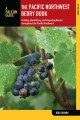 The Pacific Northwest berry book : finding, identifying, and preparing berries throughout the Pacific Northwest