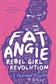 Fat Angie : rebel girl revolution