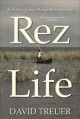 Rez life : an Indian's journey through reservation life