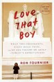 Love that boy : what two presidents, eight road trips, and my son taught me about a parent's expectations