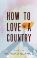 How to love a country : poems