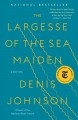 The largesse of the sea maiden : stories