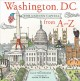 Washington, D.C. : our nation's capital from A-Z