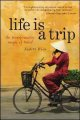 Life is a trip : the transformative magic of travel