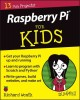 Raspberry Pi For Kids For Dummies.