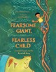 Fearsome giant, fearless child : a worldwide Jack and the beanstalk story