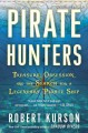 Pirate hunters : treasure, obsession, and the search for a legendary pirate ship