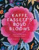 Kaffe Fassett's bold blooms : quilts and other works celebrating flowers