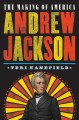 Andrew Jackson : the making of America