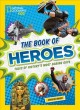 The book of heroes : tales of history's most daring guys