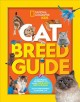 Cat breed guide : a complete reference to your purr-fect best friend