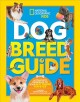 Dog breed guide : the complete reference to your best friend fur-ever