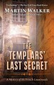 The Templar's last secret : a Bruno, Chief of Police novel
