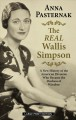 The real Wallis Simpson : a new history of the American divorcee who became the Duchess of Windsor