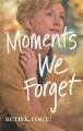 Moments we forget