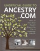 Unofficial guide to Ancestry.com : how to find your family history on the no. 1 genealogy website.