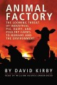 Animal factory the looming threat of industrial pig, dairy, and poultry farms to humans and the environment