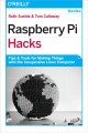 Raspberry Pi hacks : tips & tools for making things with the inexpensive Linux computer