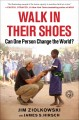 Walk in their shoes : can one person change the world?