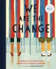 We are the change : words of inspiration from civil rights leaders ; with an introduction by Harry Belafonte.