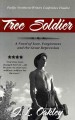 Tree soldier : a novel of love, forgiveness and the great depression