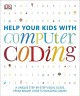 Help your kids with computer coding : a unique step-by-step visual guide, from binary code to building games