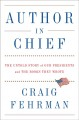 Author in chief : the untold story of our presidents and the books they wrote