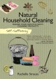 Self-sufficiency : natural household cleaning: making your own eco-savvy cleaning products
