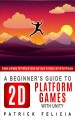 A beginner's guide to 2D platform games with Unity