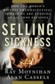 Selling sickness : how the world's biggest pharmaceutical companies are turning us all into patients