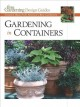 Gardening in containers : creative ideas from America's best gardeners.