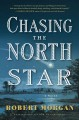 Chasing the North Star : a novel