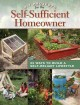 DIY projects for the self-sufficient homeowner : 25 ways to build a self-reliant lifestyle