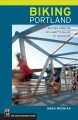 Biking Portland : 55 rides from the Willamette valley to Vancouver