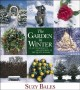 The garden in winter : plant for beauty and interest in the quiet season