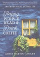 Happy people read & drink coffee : a novel