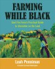 Farming while Black : Soul Fire Farm's practical guide to liberation on the land