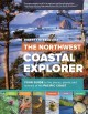 The Northwest coastal explorer : your guide to the places, plants, and animals of the Pacific Coast