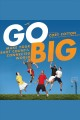 Go big make your shot count in the connected world