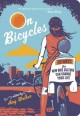 On bicycles : 50 ways the new bike culture can change your life