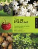 The joy of foraging Gary Lincoff's illustrated guide to finding, harvesting, and enjoying a world of wild food