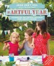 The artful year : celebrating the seasons & holidays with family arts and crafts
