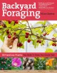 Backyard foraging : 65 familiar plants you didn't know you could eat