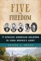 Five for freedom : the African American soldiers in John Brown's army