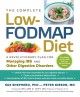 The complete low-FODMAP diet : a revolutionary plan for managing IBS and other digestive disorders