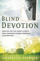 Blind devotion : survival on the front Lines of post-traumatic stress disorder and addiction
